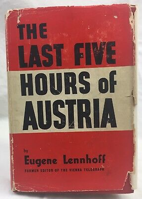 The Last Five Hours Of Austria By Eugene Lennhoff   1938