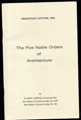 The Five Noble Orders of Architecture - H Kent Atkins 1968 Masonic. Prestonian