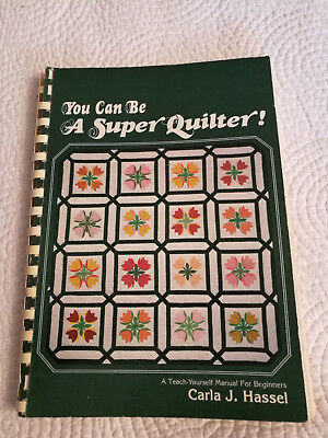 Nr3)PATCHWORK You Can Be a Super Quilter: A Teach Yourself Manual for Beginners