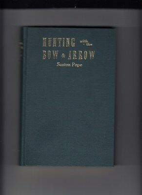 Vintage 1925 HUNTING WITH THE BOW and ARROW by Saxton Popehardcover Super Nice!