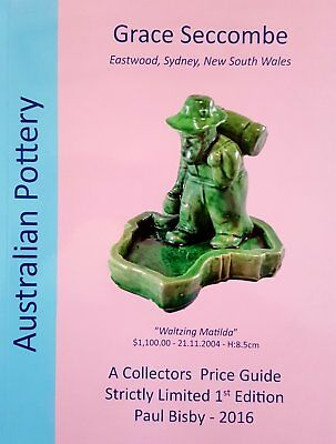 Grace Seccombe Australian Pottery Collector's Price Guide 2016 Limited Edition
