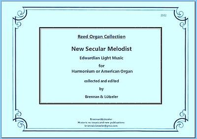 "The ""New Secular Melodist"" 15 pieces for Harmonium or American organ"