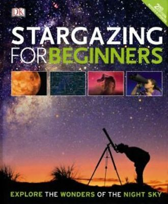 Stargazing For Beginners: 2nd Edition