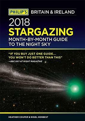Philip's 2018 Stargazing Month-by-Month Guide to the Night Sky Britain &...