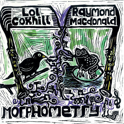 LOL COXHILL & RAYMOND MacDONALD MORPHOMETRY LIMITED EDITION LP with CD INCLUDED