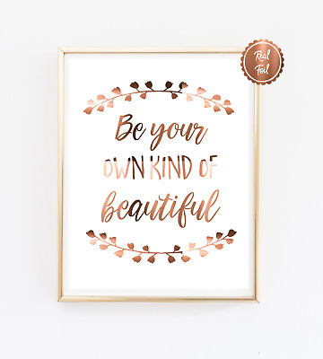 Copper Print / Be your own kind of beautiful / Lovely Quote / Typography Poster