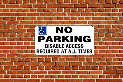 Disable No Parking Access Required Polite Notice Sign