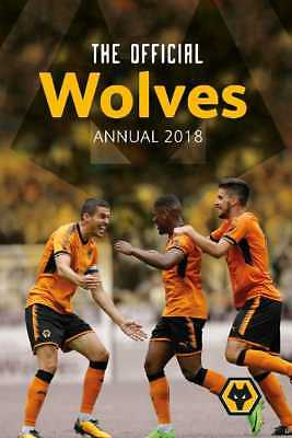 Wolverhampon Wanderers Football Club Official 2018 Annual Hardback Wolves WWFC