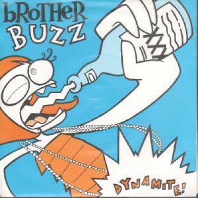 """BROTHER BUZZ Dynamite 7"""" VINYL US Empty 3 Track B/W Dust And Guitars And Liars"""