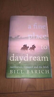 A Fine Place To Daydream Bill Barich 2005  Hb & Dc 1St Ed Excellent