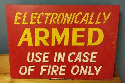 Neat VTG Masonite Sign Electronically Armed Use in Case Fire Alarm Hand Painted