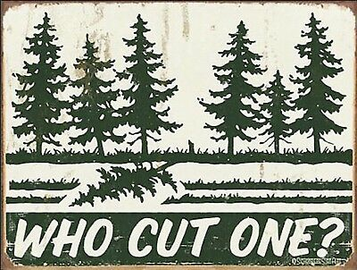 "Vintage Retro Who Cut One Funny Tree Falling Metal Tin Sign 9""x12"""