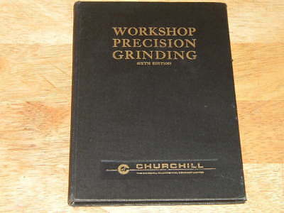 WORKSHOP PRECISION GRINDING - WORKSHOP INSTRUCTION by CHURCHILL MACHINE TOOLS