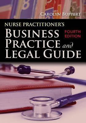 Nurse Practitioner's Business Practice and Legal Guide by Buppert and Carolyn...