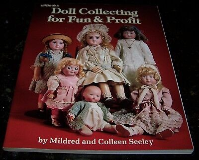Doll Collecting For Fun & Profit - Mildred Seeley