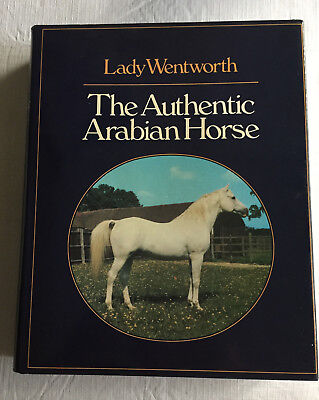 The Authentic Arabian Horse - Lady Wentworth - 3rd Edition - Excellent Condition