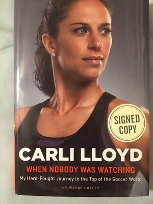 Carli Lloyd SIGNED! When Nobody Was Watching (2016)1st Edition/1st Printing