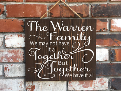 Family Name Sign - Personalized Wood Sign - We May Not Have It All Together