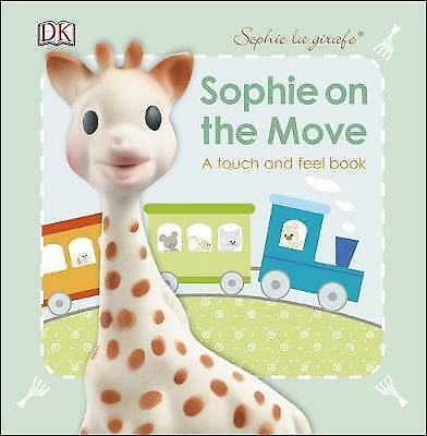 Sophie La Girafe Sophie On the Move by DK Board book