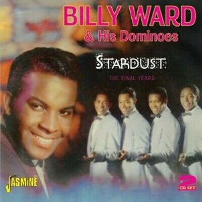 Stardust-The Final Years - Billy & His Dominoes Ward (2014, CD NEUF)2 DISC SET