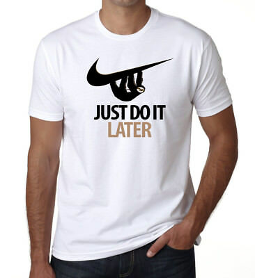 Just Do it Later Nike Parody Mens T-Shirt Funny Sloth Unisex Kids Ladies Gift DT
