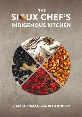 The Sioux Chef's Indigenous Kitchen (Hardback or Cased Book)
