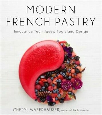 Modern French Pastry: Innovative Techniques, Tools and Design (Hardback or Cased