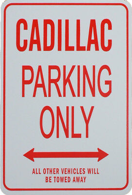Cadillac - Parking Only Sign