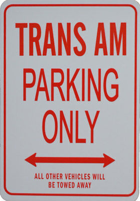Trans Am - Parking Only Sign