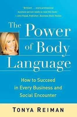 The Power of Body Language : How to Succeed in Every Business and Social...