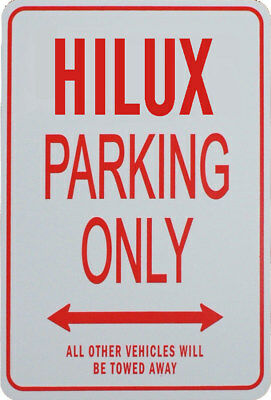 Hilux Parking Only - Miniature Fun Parking Sign