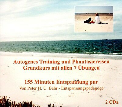 Autogenes Training Phantasiereisen Anfängerkurs 2CD Peter H. U. Bahr 155 Minuten