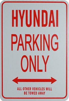 Hyundai- Parking Only Sign