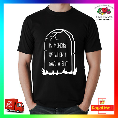 In Memory Of When I Gave A Sh*t T-shirt Tee TShirt Xmas Funny Rude Sarcastic