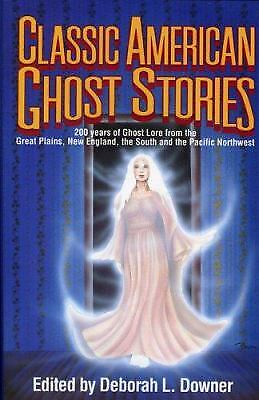 Classic American Ghost Stories : 200 Years of Ghost Lore from New...  (ExLib)