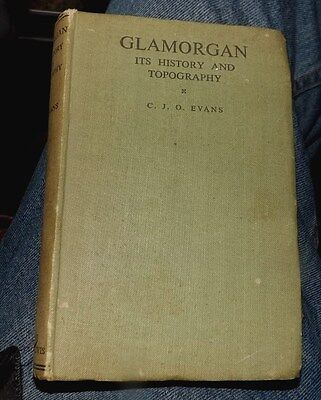 1944 BOOK : GLAMORGAN Its History and Topography 463pp Hardcover CJO Evans