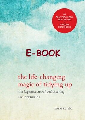 The Life Changing Magic of Tidying Up: The Japanese Art by Marie Kondo E-B00K