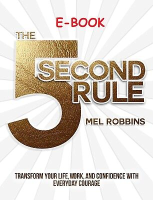 The 5 Second Rule Transform Your Life, Work by Mel Robbins E-B00K