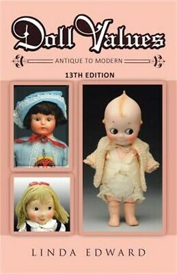 Doll Values: Antique to Modern 13th Edition (Paperback or Softback)