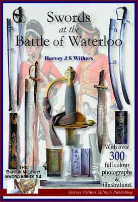 Swords At The Battle Of Waterloo - Full Colour Booklet For Collectors