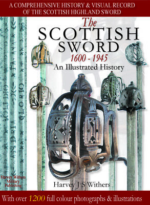 The Scottish Sword 1600-1945 - An Illustrated History - Full Colour Book
