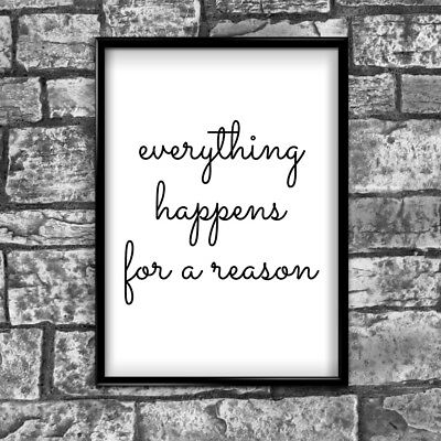 Everything Happens Reason Motivational Inspirational Postive Quote Poster Wall