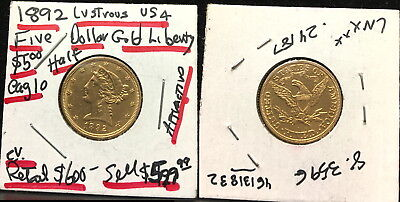 AS SHOWN AN ATTRACTIVE 1892-P LIBERTY Head $5.00 USA Gold Half Eagle RETAIL $600