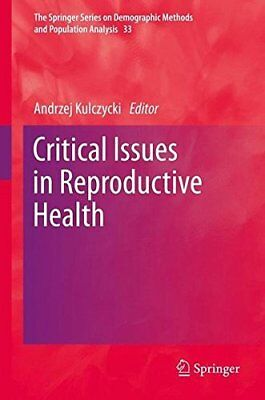 Critical Issues in Reproductive Health (The Springer Series on Demographic Met 0