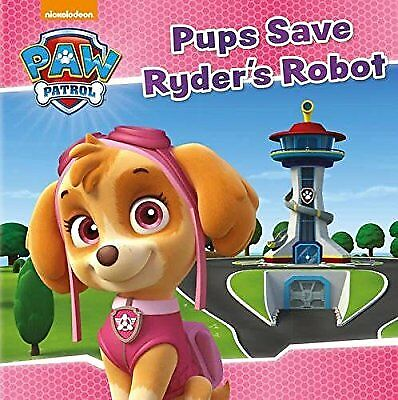 Nickelodeon PAW Patrol Pups Save Ryders Robot, Parragon Books Ltd, Used; Good Bo