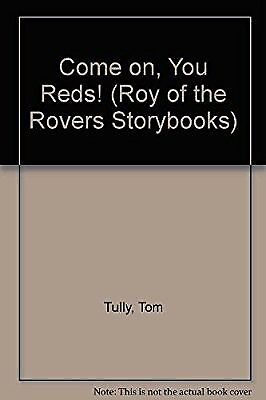 Come on, You Reds! (Roy of the Rovers Storybooks), Tully, Tom, Used; Acceptable