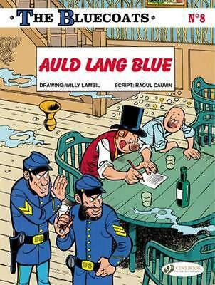 Bluecoats: Auld Lang Blue by Raoul Cauvin (English) Paperback Book Free Shipping