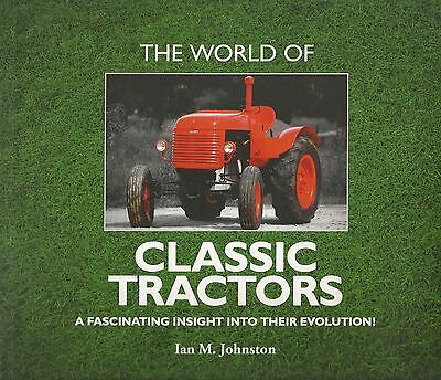 THE WORLD OF CLASSIC TRACTORS ~ Ian M. Johnston ~ New!!!