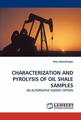 Characterization And Pyrolysis Of Oil Shale Samples: An Alternative Energy Optio