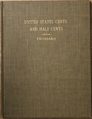 Monograph of United States Cents & Half Cents by Frossard, early 20th c. reprint